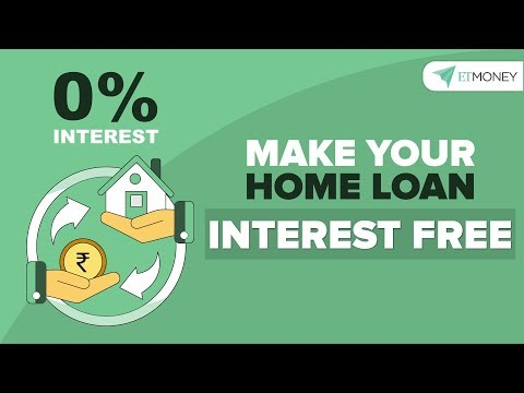 How to make your home loan interest free?