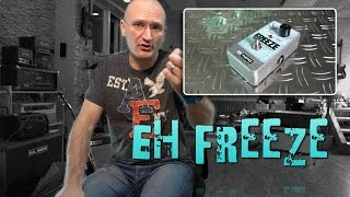 Electro Harmonix FREEZE - Pedal Review