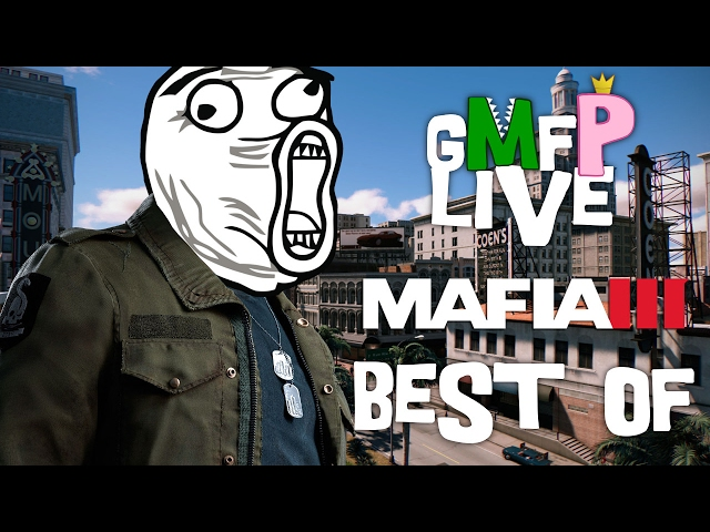 GMFPLive Best-of #1 - Mafia 3