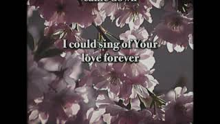 Local Sound - I Could Sing of Your Love Forever ( Lyric)