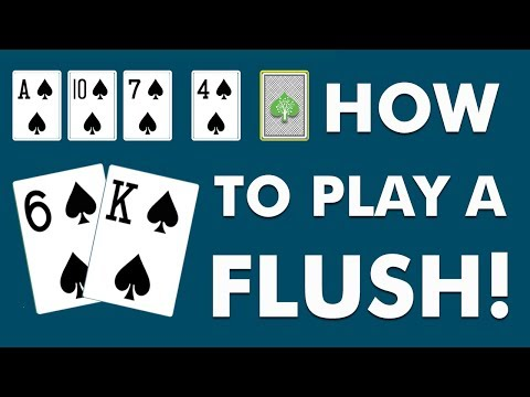 How To PLAY A FLUSH In No Limit Hold'em - Cash Game Poker Tips