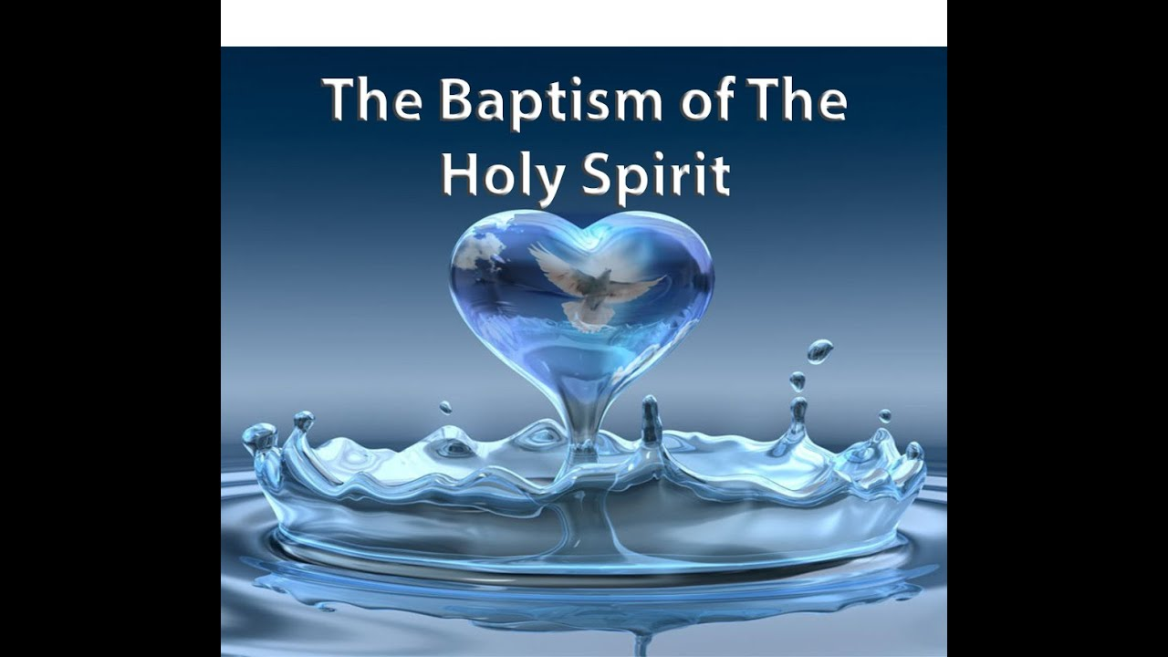 the baptism of the holy spirit The purpose of the baptism of the holy spirit hans r waldvogel  what is the baptism of the holy spirit it is the coming of the kingdom of god.