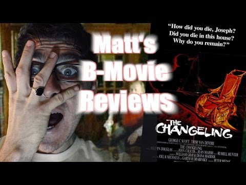 Matts B-Movie Reviews   THE CHANGELING 1980