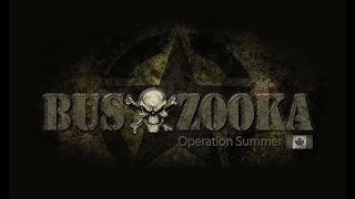 BUS-ZOOKA. OPERATION SUMMER 2013 - TRAILER