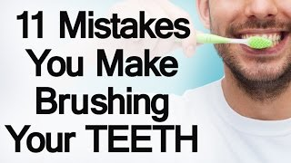 11 Mistakes You Make Brushing Your Teeth | Develop Proper Tooth Care Habits thumbnail