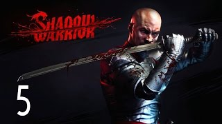 Shadow Warrior - Walkthrough Part 5 Gameplay 1080p HD 60FPS PC