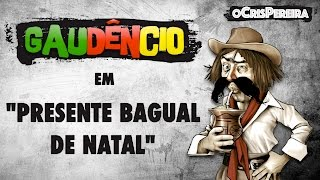 Gaudencio - Presente Bagual de Natal