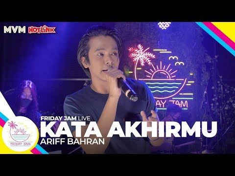 Ariff Bahran - Kata Akhirmu | Friday Jam #2 LIVE
