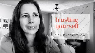 Diary of a Life Coach | Trusting Yourself