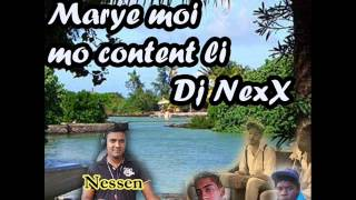 Marye moi mo content li Dj NexX Nessen , Davissen , Nico) Production