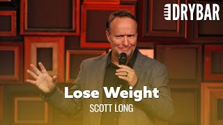When The Doctor Tells You To Lose Some Weight. Scott Long