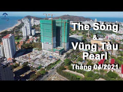 Tiến Độ Dự Án The Sóng và Vũng Tàu Pearl Tháng 04/2021