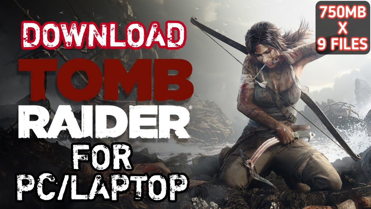 tomb raider 2013 gameplay pc download free