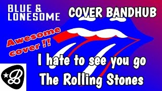 Cover Bandhub - Hate to see you go - The Rolling Stones