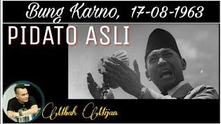 Menggelegar!!!  Pidato Presiden Soekarno 17 Agustus 1963, Dirgahayu Republik Indonesia