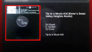 Tip to a Music-Kid (Enne´s Swan Valley Heights Remix)