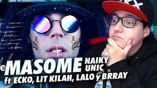 "REACCION A NAIKY UNIC - ""MASOME"" ft. ECKO LIT KILLAH, LALO EBRATT y BRRAY"