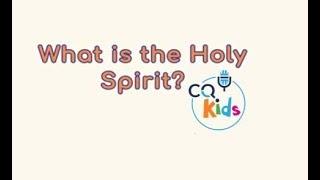Was ist der Heilige Geist? CQ Kids