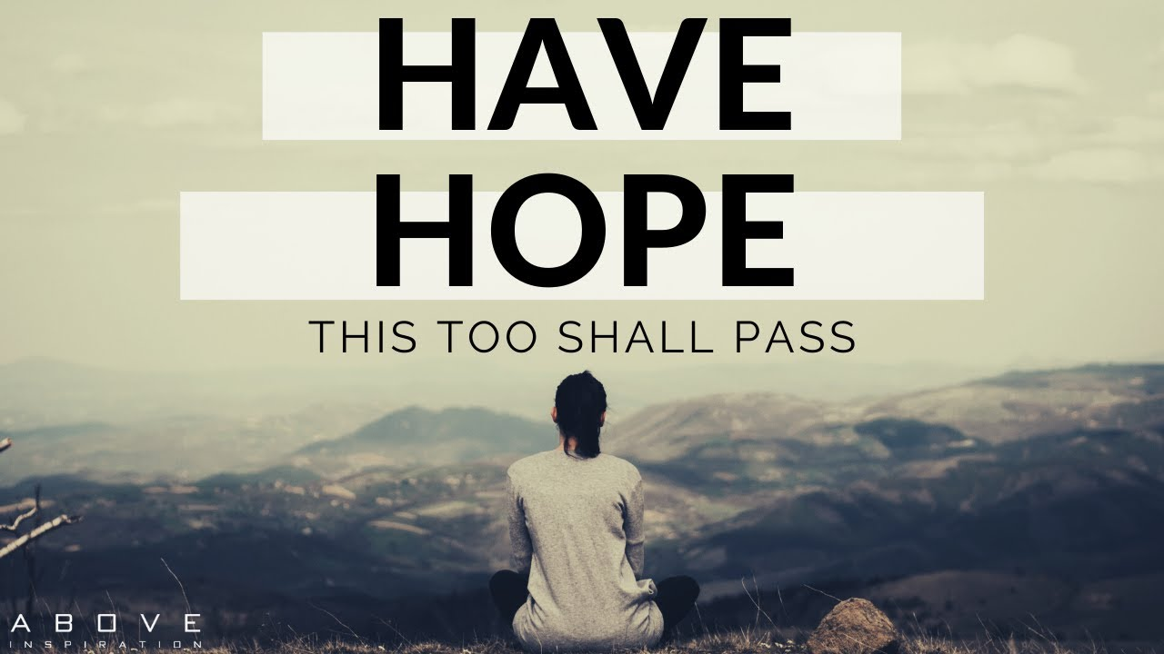 HAVE HOPE | This Too Shall Pass - Inspirational & Motivational Video