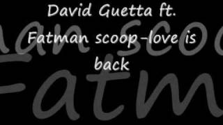 David Guetta ft Fatman scoop Love is Back