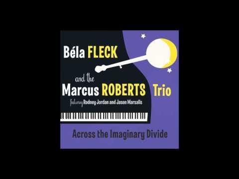 Bela Fleck & The Marcus Roberts Trio -