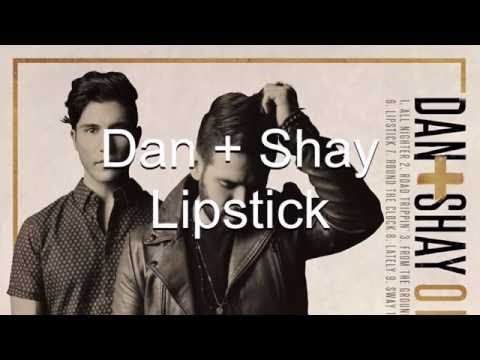 Dan + Shay Lipstick (Lyrics)