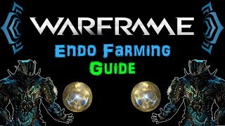 [TSG:U4] Warframe - Endo Farming Guide - Fast & Efficient | N00blShowtek