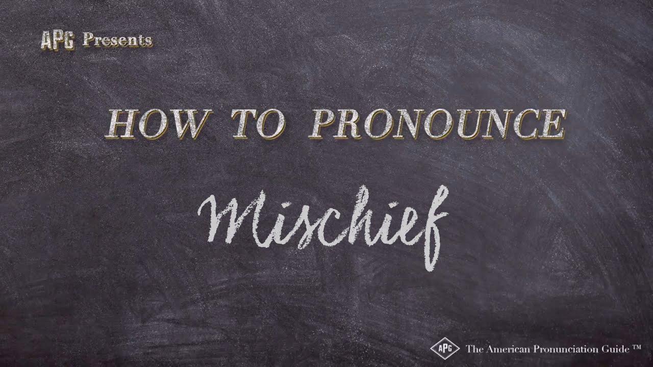 How to Pronounce Mischief  Mischief Pronunciation