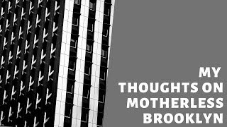 My Motherless Brooklyn Review