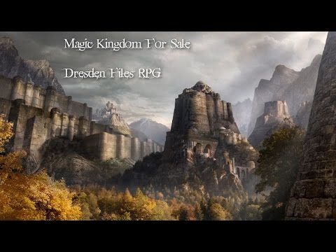 Magic Kingdom For Sale - DFRPG - Session 3