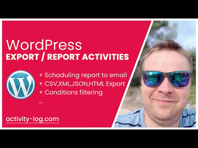 WordPress ACTIVITY LOG – Report or EXPORT Logs by Criteria in CSV, HTML, JSON, XML