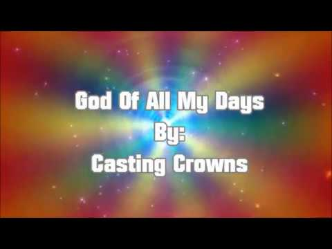 Casting Crowns God Of All My Days (Lyric Video)