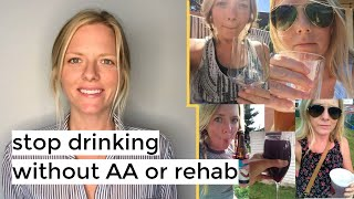 How to Stop Drinking Alcohol without Rehab or AA | How I Got Sober