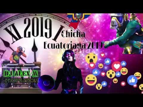 Chicha Ecuatoriana 2019 ------DJ ALEX MN PRODUCTIONS---