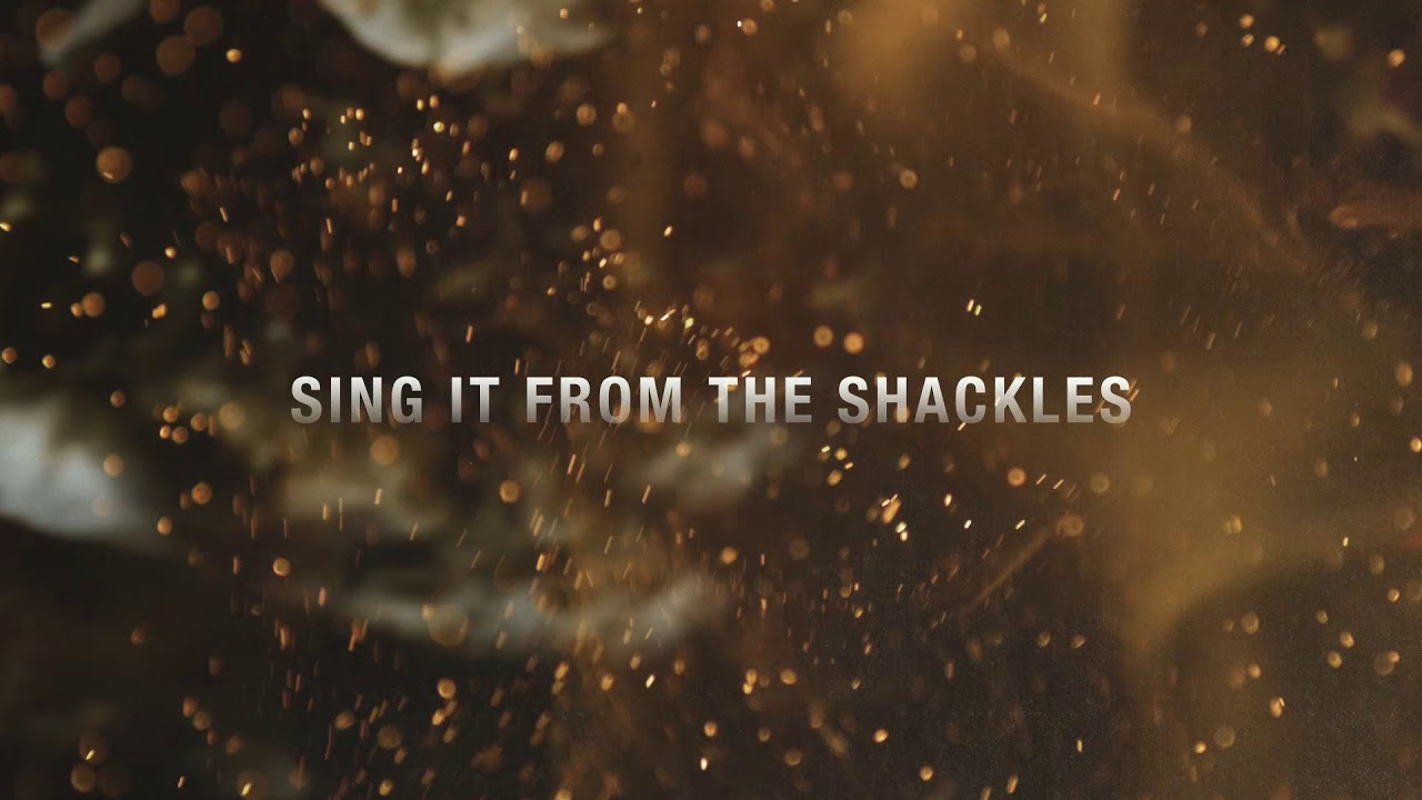 Rend Collective - SING IT FROM THE SHACKLES (Lyric Video)