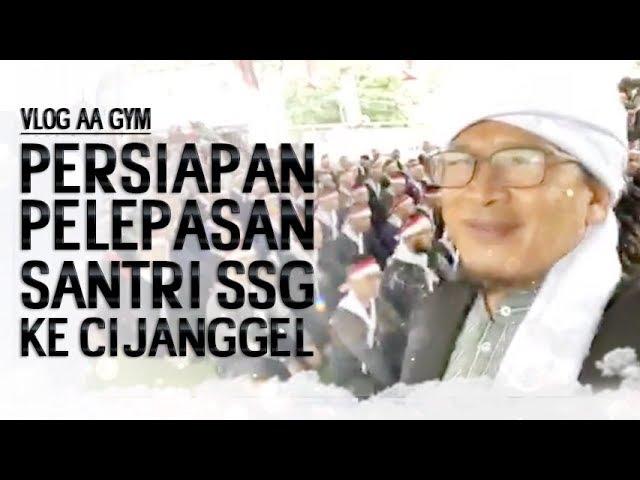 PERSIAPAN PELEPASAN SANTRI SIAP GUNA KE CIJANGGEL - Video Vlog Aa Gym