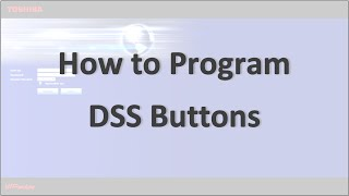 Program DSS Button with Toshiba's Enterprise Manager