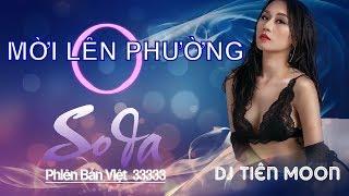 dj tien moon moi len phuong nghe nonstop 2017 bass manh cuc nghien  soda phien ban viet 33333