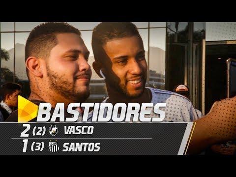 Vasco 2 x 1 Santos | BASTIDORES | Copa do Brasil (24/04/19)
