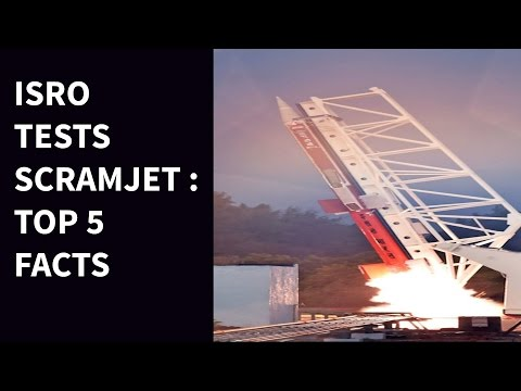 ISRO TESTS SCRAMJET :  TOP 5 FACTS
