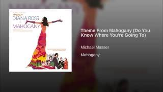 Theme From Mahogany (Do You Know Where You