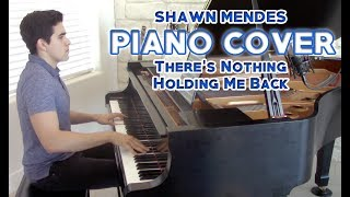 """There's Nothing Holding Me Back"" - Piano Cover - Shawn Mendes + Sheet Music 