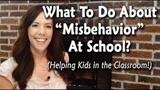 """School """"Misbehavior"""" & What to Do About It"""