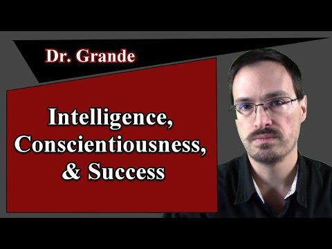 The Relationship Between Intelligence, Conscientiousness, and Success