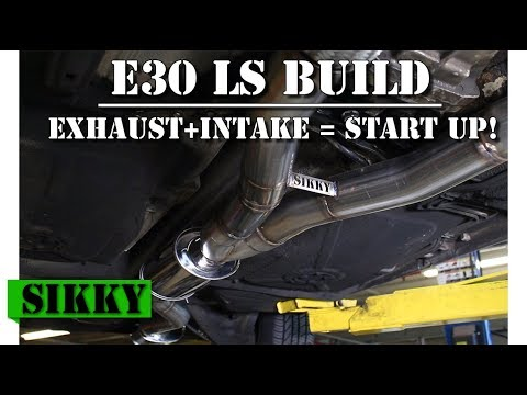 E30 LS Swap Build Pt 9   Custom Exhaust & First Start Up   SIKKY  Manufacturing