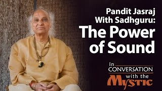 Pandit Jasraj With Sadhguru: The Power of Sound