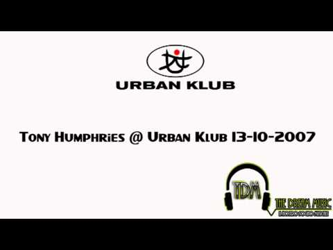 Tony Humphries @ Urban Klub 13.10.2007
