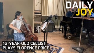 12-Year-Old Cellist performs Adoration by Florence Price | From the Top | Daily Joy
