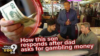 How this son responds after dad asks for gambling money | WWYD