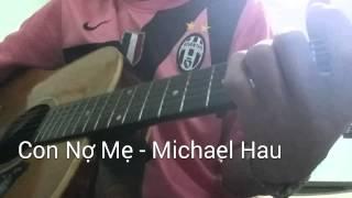 Con nợ mẹ - cover guitar Michael Hau - [ Trịnh Đình Quang ]